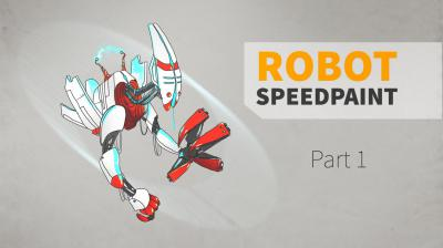 ROBOT SPEEDPAINT/ Part 1